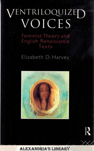 Image for Ventriloquized Voices: Feminist Theory and English Renaissance Texts