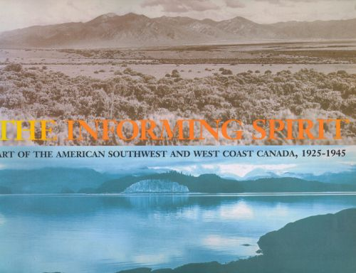 Image for The informing spirit: Art of the American Southwest and west coast Canada, 1925-1945