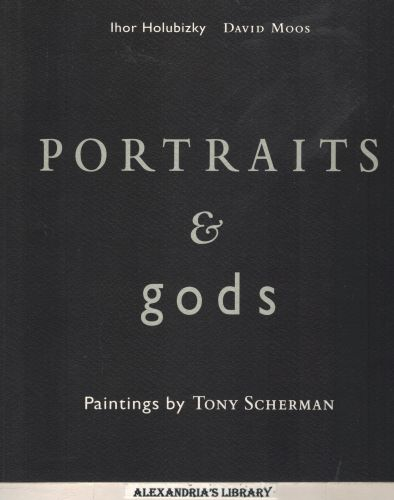 Image for Portraits & Gods: Paintings By Tony Scherman