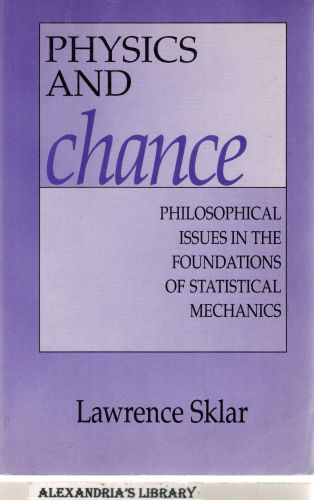Image for Physics and Chance: Philosophical Issues in the Foundations of Statistical Mechanics