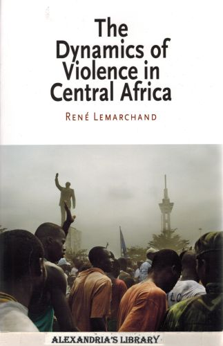 Image for The Dynamics of Violence in Central Africa (National and Ethnic Conflict in the 21st Century)
