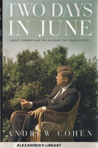 Image for Two Days in June: John F. Kennedy and the 48 Hours that Made History