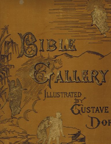 Image for The Bible Gallery Illustrated - With a Memoir of Doré and Descriptive Letter-Press