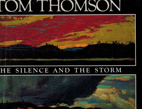 Image for Tom Thomson, the Silence and the Storm (Signed)