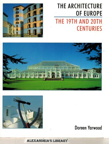 Image for The Architecture of Europe Nineteenth and Twentieth Centuries