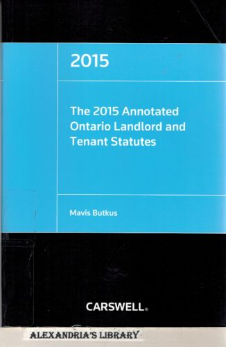 Image for The 2015 Annotated Ontario Landlord and Tenant Statutes