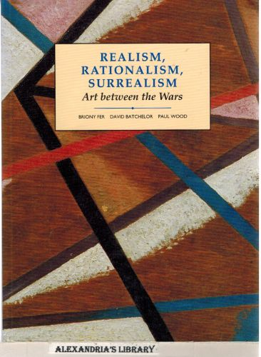 Image for Realism, Rationalism, Surrealism: Art Between the Wars (Modern Art Practices and Debates)