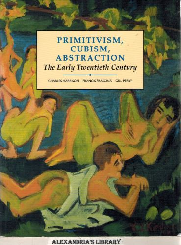 Image for Primitivism, Cubism, Abstraction: The Early Twentieth Century (Modern Art : Practices and Debates)