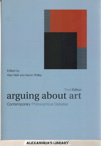 Image for Arguing About Art: Contemporary Philosophical Debates (Arguing About Philosophy)  3e