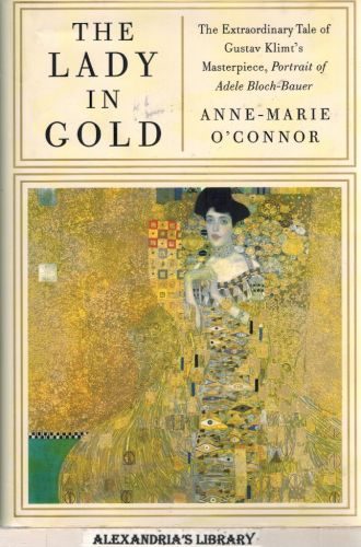 Image for The Lady in Gold: The Extraordinary Tale of Gustav Klimt's Masterpiece, Portrait of Adele Bloch-Bauer [Deckle Edge]