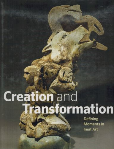 Image for Creation and Transformation: Defining Moments in Inuit Art