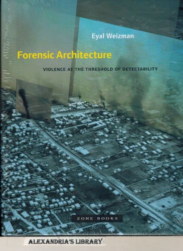 Image for Forensic Architecture: Violence at the Threshold of Detectability (Zone Books)