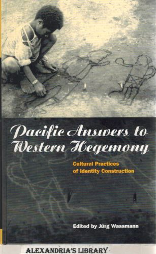 Image for Pacific Answers to Western Hegemony: Cultural Practices of Identity Construction (Explorations in Anthropology)