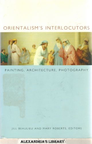 Image for Orientalism's Interlocutors: Painting, Architecture, Photography (Objects/Histories)