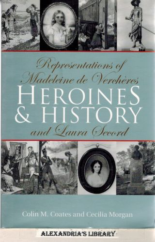 Image for Heroines and History: Representations of Madeleine de Verchères and Laura Secord