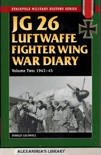 Image for JG 26 Luftwaffe Fighter Squadron War Diary: Volume Two 1943-45