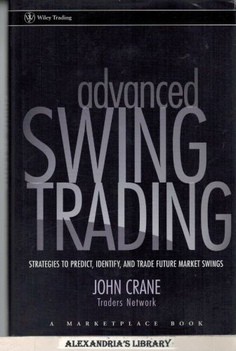 Image for Advanced Swing Trading: Strategies to Predict, Identify, and Trade Future Market Swings