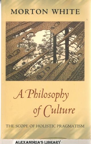 Image for A Philosophy of Culture: The Scope of Holistic Pragmatism