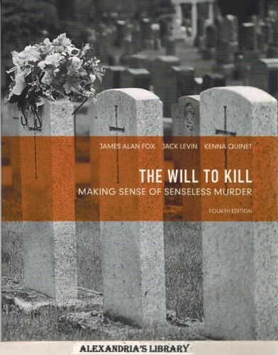 Image for The Will to Kill: Making Sense of Senseless Murder (4th Edition)