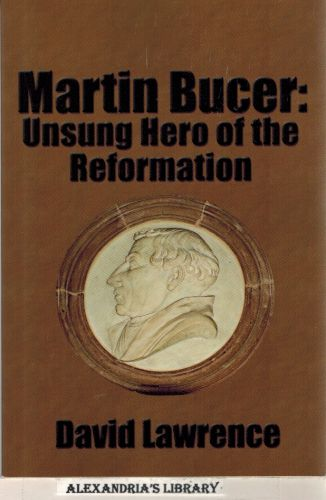 Image for Martin Bucer: Unsung Hero of the Reformation