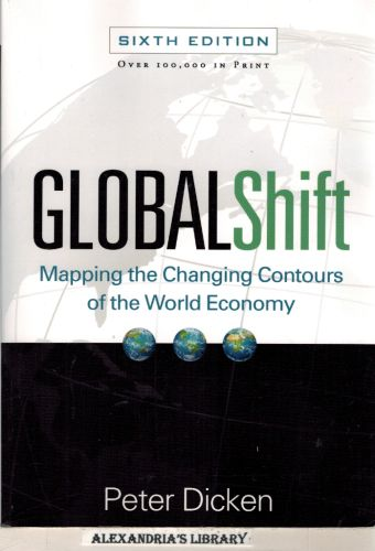 Image for Global Shift, Sixth Edition: Mapping the Changing Contours of the World Economy (Global Shift: Mapping the Changing Contours)