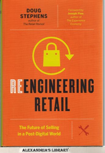 Image for Reengineering Retail: The Future of Selling in a Post-Digital World
