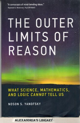 Image for The Outer Limits of Reason: What Science, Mathematics, and Logic Cannot Tell Us (The MIT Press)