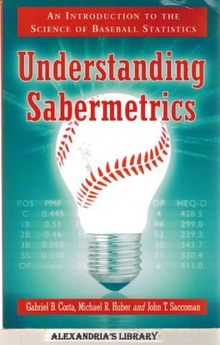 Image for Understanding Sabermetrics: An Introduction to the Science of Baseball Statistics