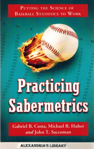 Image for Practicing Sabermetrics: Putting the Science of Baseball Statistics to Work