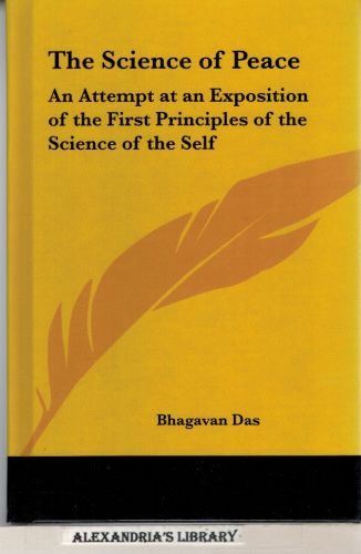 Image for The Science of Peace: An Attempt at an Exposition of the First Principles of the Science of the Self (1904)