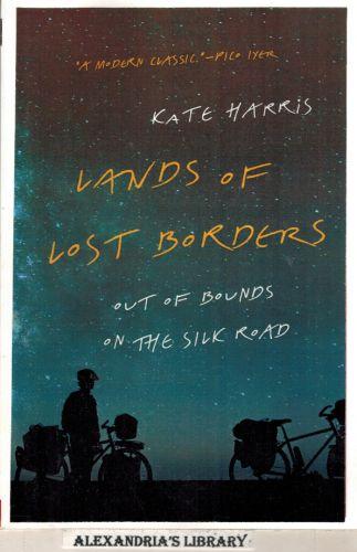 Image for Lands of Lost Borders: Out of Bounds on the Silk Road