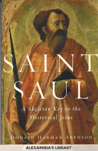 Image for Saint Saul: A Skeleton Key to the Historical Jesus
