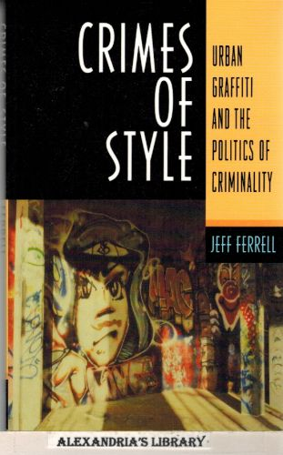 Image for Crimes Of Style: Urban Graffiti and the Politics of Criminality