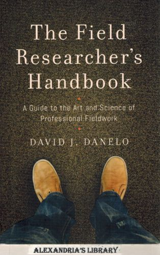 Image for The Field Researcher's Handbook: A Guide to the Art and Science of Professional Fieldwork