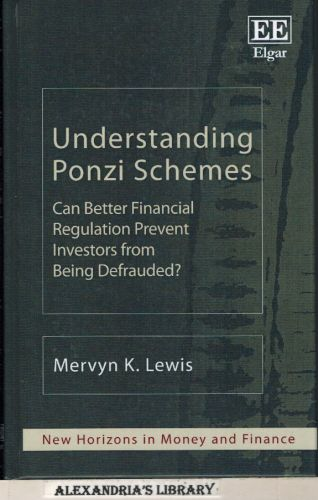 Image for Understanding Ponzi Schemes: Can Better Financial Regulation Prevent Investors from Being Defrauded? (New Horizons in Money and Finance series)