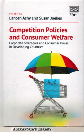 Image for Competition Policies and Consumer Welfare: Corporate Strategies and Consumer Prices in Developing Countries