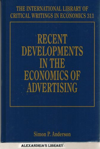 Image for Recent Developments in the Economics of Advertising (The International Library of Critical Writings in Economics series, #311)