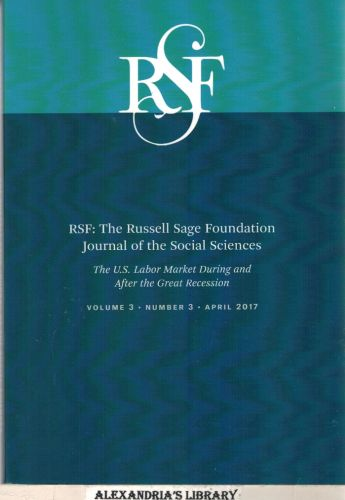 Image for RSF: The Russell Sage Foundation Journal of the Social Sciences: The U.S. Labor Market During and After the Great Recession