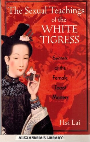 Image for The Sexual Teachings of the White Tigress: Secrets of the Female Taoist Masters