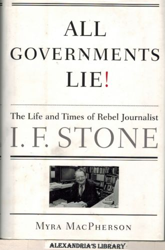Image for All Governments Lie: The Life and Times of Rebel Journalist I. F. Stone
