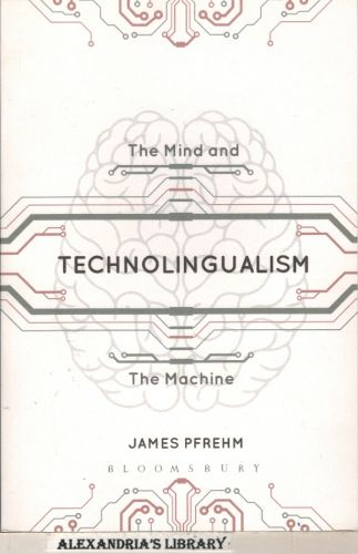 Image for Technolingualism: The Mind and the Machine