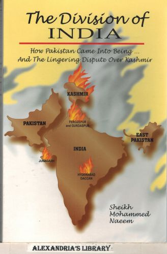 Image for The division of India: How Pakistan came into being, and the lingering dispute over Kashmir : a commentary on historical events and political Assessments  (Signed)