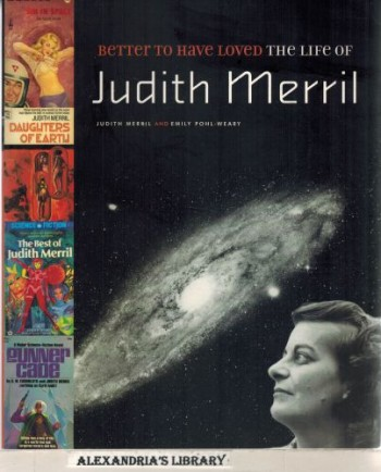 Image for Better to Have Loved: The Life of Judith Merril