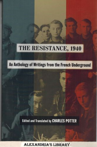 Image for The Resistance, 1940: An Anthology of Writings from the French Underground