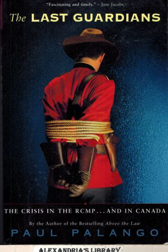 Image for The Last Guardians: The Crisis in the RCMP - and Canada