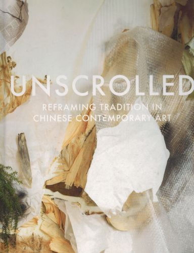Image for Unscrolled: Reframing Tradition in Chinese Contemporary Art