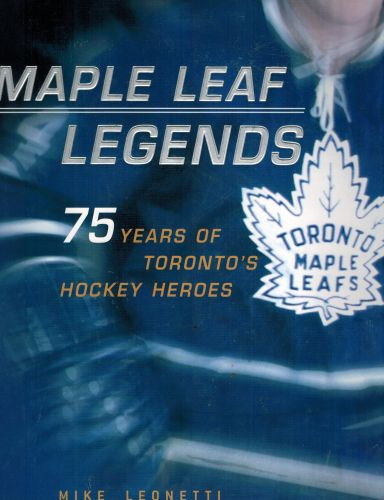 Image for Maple Leaf Legends: 75 Years of Toronto's Hockey Heroes