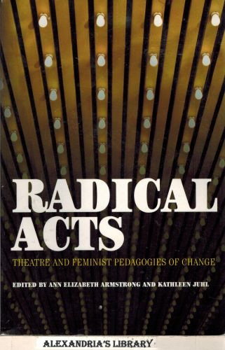 Image for Radical Acts: Theatre and Feminist Pedagogies of Change