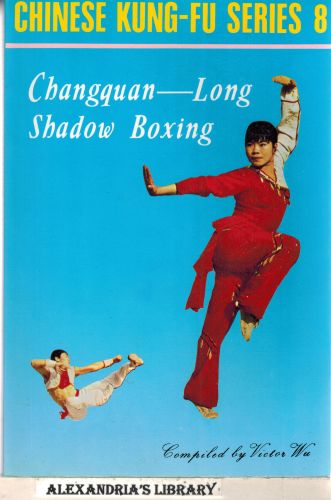 Image for Changquan: Long Shadow Boxing (Chinese Kung-Fu Series, No 8)