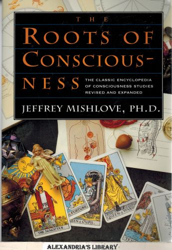 Image for The Roots of Consciousness: The Classic Encyclopedia of Consciousness Studies Revised and Expanded